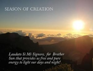 SEASON OF CREATION: Laudato Si Mi Signore, for Brother Sun that provides us free and pure energy to light our days and night!